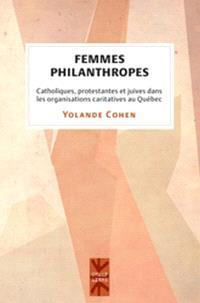 Femmes philanthropes  : catholiques, protestantes et juives dans les organisations caritatives au Québec, 1880-1945