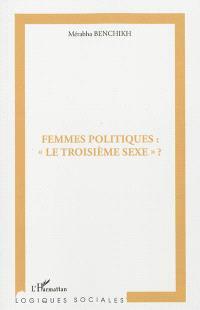 Femmes politiques : le troisième sexe ?