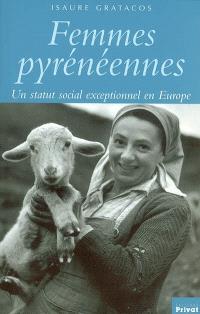 Femmes pyrénéennes : un statut social exceptionnel en Europe