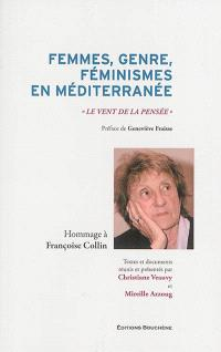 Femmes, genre, féminismes en Méditerranée : le vent de la pensée : hommage à Françoise Collin