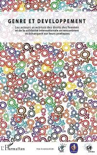 Genre et développement : les acteurs et actrices des droits des femmes et de la solidarité internationale se rencontrent et échangent sur leurs pratiques : actes du colloque régional 30 et 31 mars 2007, Lille