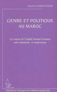 Genre et politique au Maroc : les enjeux de l'égalité hommes-femmes entre islamisme et modernisme
