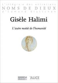 Gisèle Halimi : l'autre moitié de l'humanité