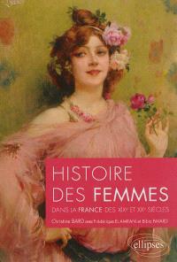 Histoire des femmes : dans la France des XIXe et XXe siècles
