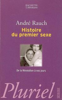 Histoire du premier sexe : de 1789 à nos jours