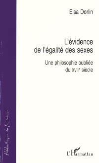 L'évidence de l'égalité des sexes : une philosophie oubliée du XVIIe siècle