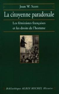 La citoyenneté paradoxale : les féministes françaises et les droits de l'homme