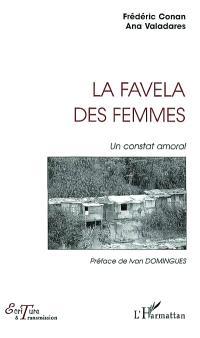 La favela des femmes : un constat amoral