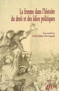 La femme dans l'histoire du droit et des idées politiques