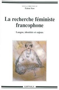 La recherche féministe francophone : langue, identités et enjeux