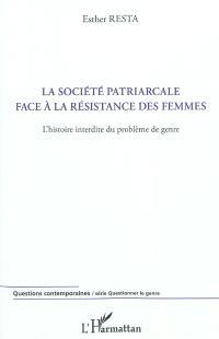 La société patriarcale face à la résistance des femmes : l'histoire interdite du problème de genre