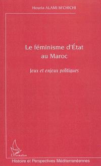 Le féminisme d'Etat au Maroc : jeux et enjeux politiques