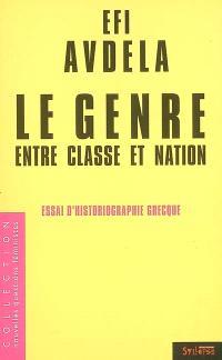 Le genre entre classe et nation : essai d'historiographie grecque