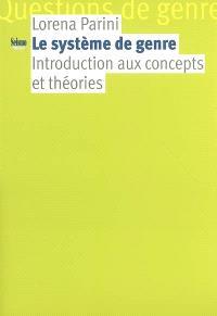 Le système de genre : introduction aux concepts et théories