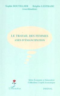 Le travail des femmes : axes d'émancipation