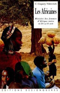 Les Africaines : histoire des femmes d'Afrique noire du XIXe au XXe siècle