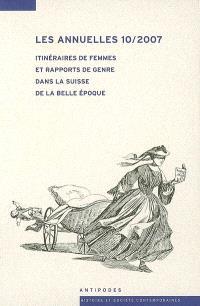 Les annuelles. Volume 10, Itinéraires de femmes et rapports de genre dans la Suisse de la Belle Epoque