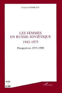 Les femmes en Russie soviétique 1945-1975, perspective 1975-1999
