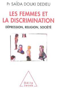 Les femmes et la discrimination : dépression, religion, société