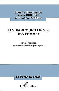 Les parcours de vie des femmes : travail, familles et représentations publiques