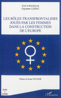 Les rôles transfrontaliers joués par les femmes dans la construction de l'Europe