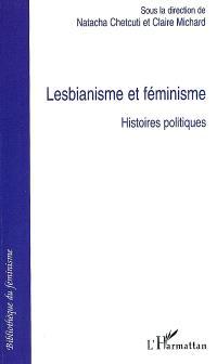 Lesbianisme et féminisme : histoires politiques