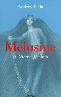 Mélusine et l'éternel féminin