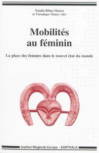 Mobilités au féminin : la place des femmes dans le nouvel état du monde