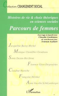 Parcours de femmes : histoires de vie et choix théoriques en sciences sociales