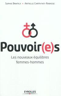 Pouvoir(e)s : les nouveaux équilibres femmes-hommes