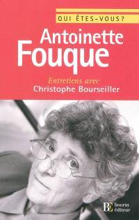 Qui êtes-vous, Antoinette Fouque ? : entretiens avec Christophe Bourseiller