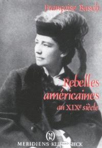 Rebelles américaines au XIXe siècle : mariage, amour libre et politique