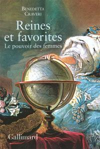 Reines et favorites : le pouvoir des femmes