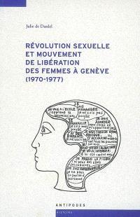 Révolution sexuelle et Mouvement de libération des femmes à Genève (1970-1977)