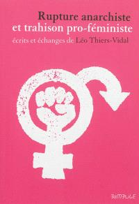 Rupture anarchiste et trahison pro-féministe