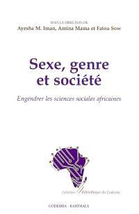 Sexe, genre et société : engendrer les sciences sociales africaines