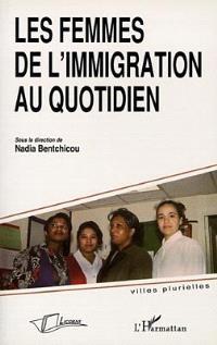 Les femmes de l'immigration au quotidien