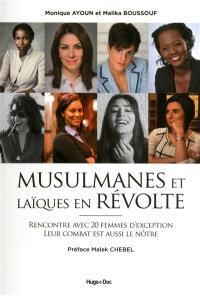 Musulmanes et laïques en révolte : rencontre avec 20 femmes d'exception : leur combat est aussi le nôtre