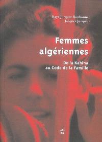 Femmes algériennes : de la Kahina au code de la famille : guerres, traditions, luttes, à travers nos lectures et nos souvenirs