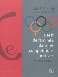 Le test de féminité dans les compétitions sportives : une histoire classée X ?