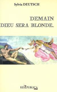 Demain Dieu sera blonde...