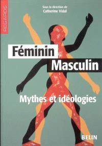 Féminin, masculin : mythes et idéologies