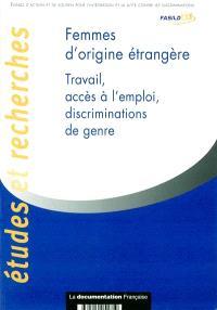 Femmes d'origine étrangère : travail, accès à l'emploi, discriminations de genre