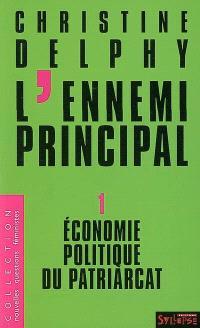 L'ennemi principal. Volume 1, Economie politique du patriarcat