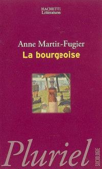 La bourgeoise : femme au temps de Paul Bourget