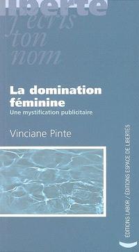 La domination féminine : une mystification publicitaire