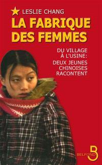 La fabrique des femmes : du village à l'usine, deux jeunes Chinoises racontent
