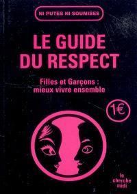 Le guide du respect : filles et garçons : mieux vivre ensemble
