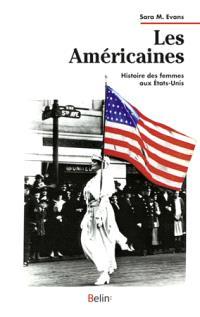Les Américaines : histoire des femmes aux Etats-Unis