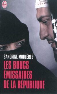 Les boucs émissaires de la République : moi, Sandrine, ma vie, mon histoire, ma vérité
